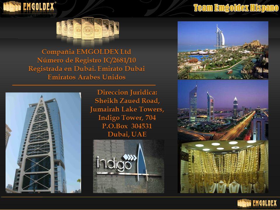 Compañia EMGOLDEX Ltd Número de Registro IC/2681/10 Registrada en Dubai. Emirato Dubai Emiratos Arabes Unidos Direccion Juridica: Sheikh Zaued Road, J