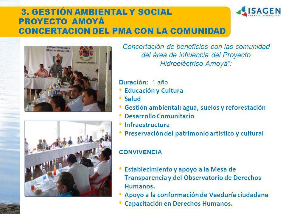 Concertación de beneficios con las comunidad del área de influencia del Proyecto Hidroeléctrico Amoyá: Duración: 1 año Educación y Cultura Salud Gesti
