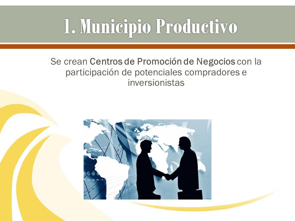 Se crean Centros de Promoción de Negocios con la participación de potenciales compradores e inversionistas