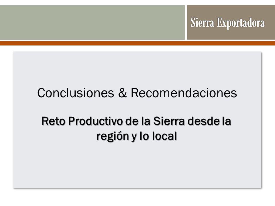 Reto Productivo de la Sierra desde la región y lo local Conclusiones & Recomendaciones