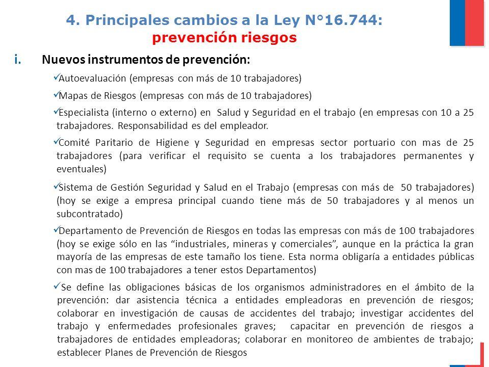 4. Principales cambios a la Ley N°16.744: prevención riesgos 10 i.Nuevos instrumentos de prevención: Autoevaluación (empresas con más de 10 trabajador