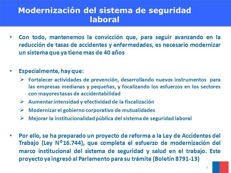 Con todo, mantenemos la convicción que, para seguir avanzando en la reducción de tasas de accidentes y enfermedades, es necesario modernizar un sistem