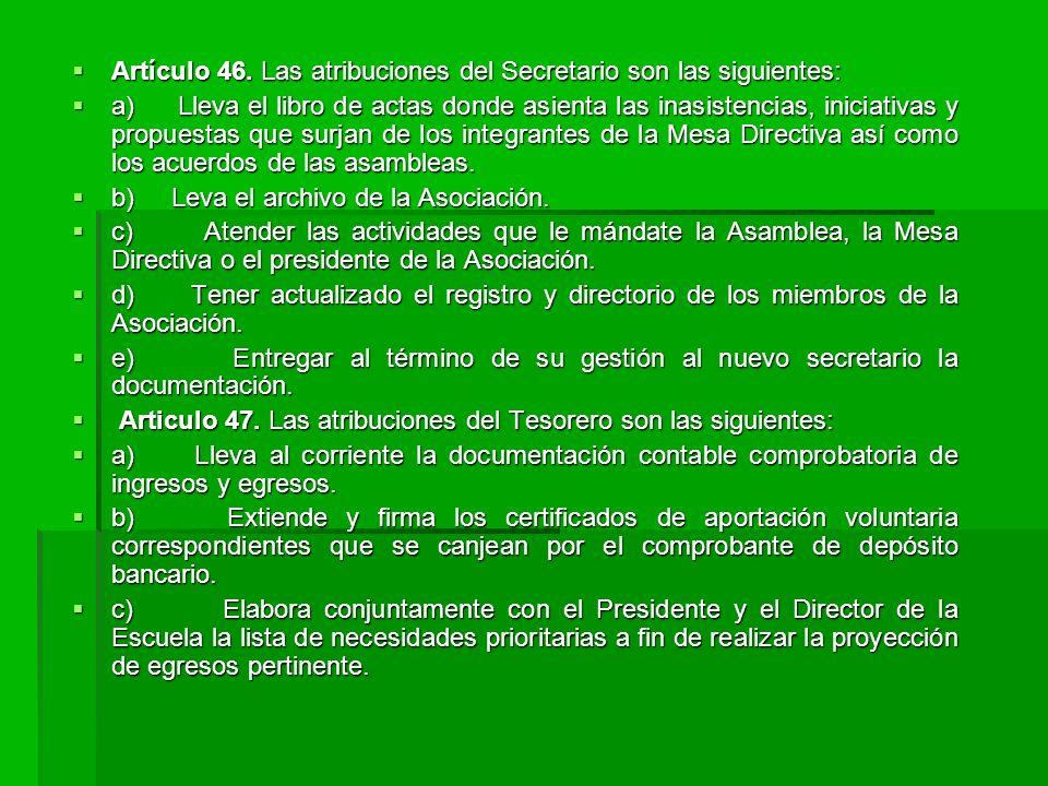 Artículo 46.Las atribuciones del Secretario son las siguientes: Artículo 46.