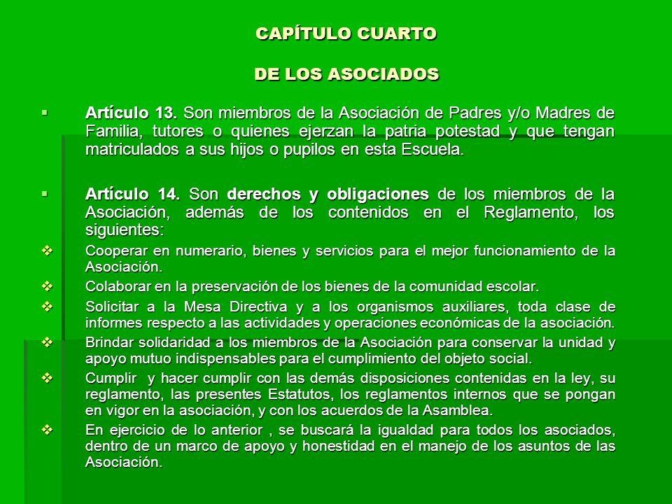 CAPÍTULO CUARTO DE LOS ASOCIADOS Artículo 13.