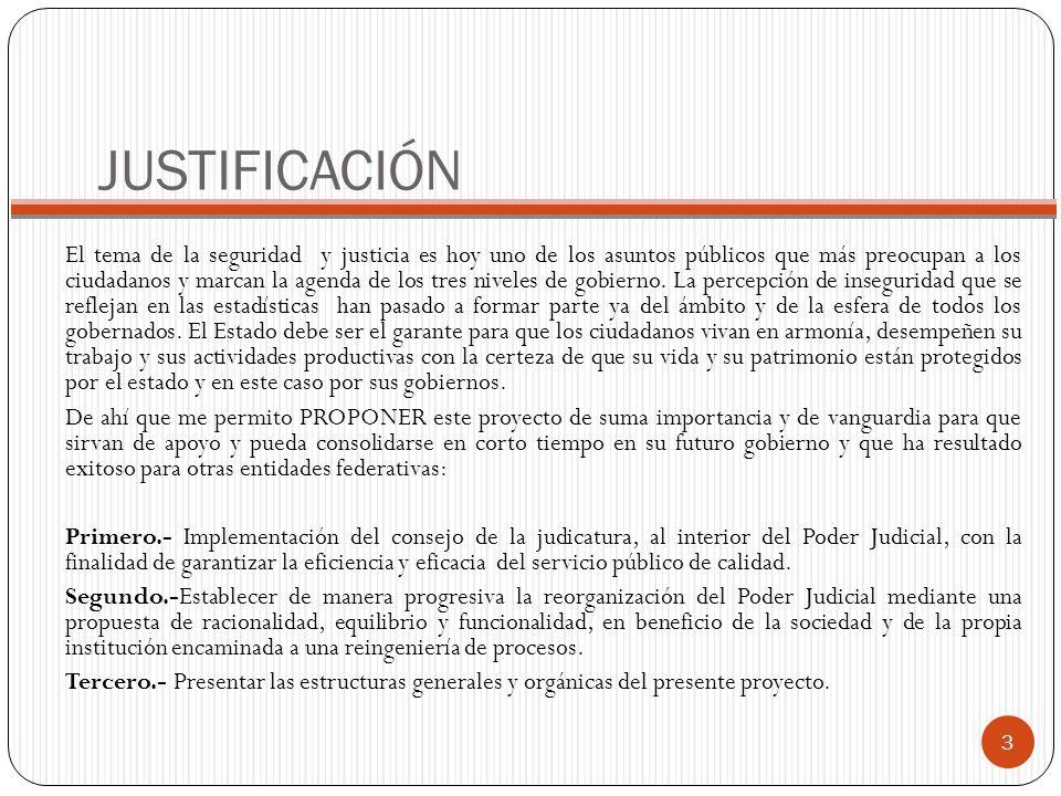 JUSTIFICACIÓN El tema de la seguridad y justicia es hoy uno de los asuntos públicos que más preocupan a los ciudadanos y marcan la agenda de los tres