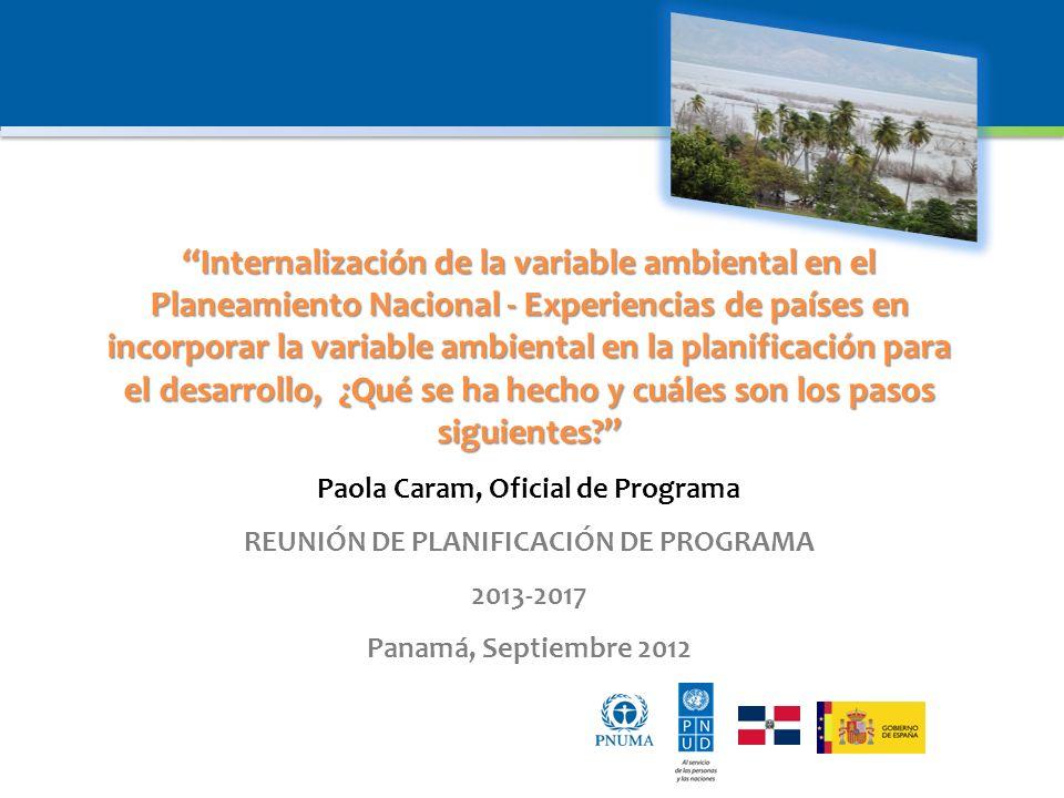 Internalización de la variable ambiental en el Planeamiento Nacional - Experiencias de países en incorporar la variable ambiental en la planificación para el desarrollo, ¿Qué se ha hecho y cuáles son los pasos siguientes.