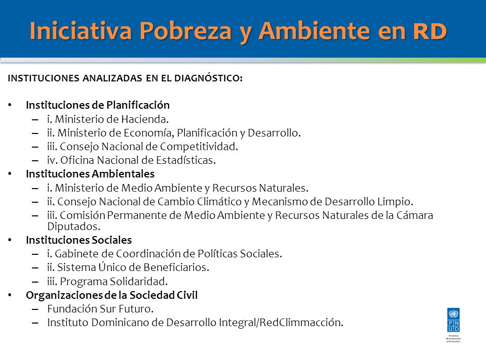 Iniciativa Pobreza y Ambiente en RD INSTITUCIONES ANALIZADAS EN EL DIAGNÓSTICO: Instituciones de Planificación – i. Ministerio de Hacienda. – ii. Mini