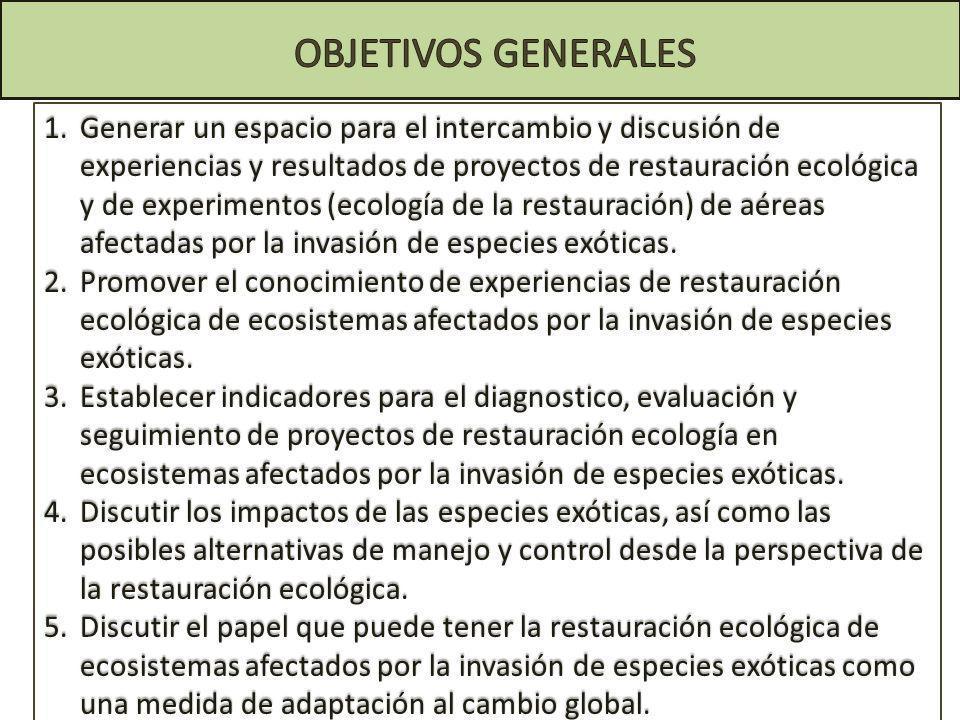 1.Generar un espacio para el intercambio y discusión de experiencias y resultados de proyectos de restauración ecológica y de experimentos (ecología d