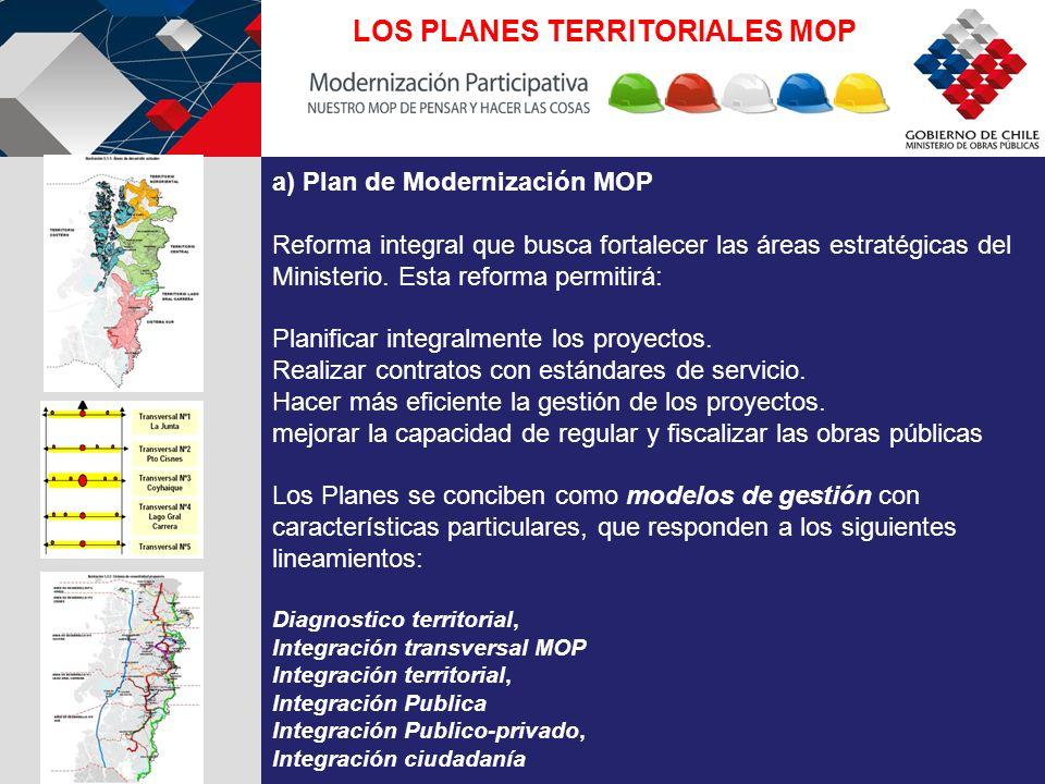 a) Plan de Modernización MOP Reforma integral que busca fortalecer las áreas estratégicas del Ministerio.