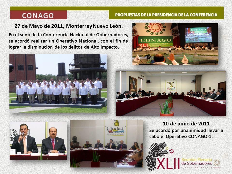 27 de Mayo de 2011, Monterrey Nuevo León. En el seno de la Conferencia Nacional de Gobernadores, se acordó realizar un Operativo Nacional, con el fin