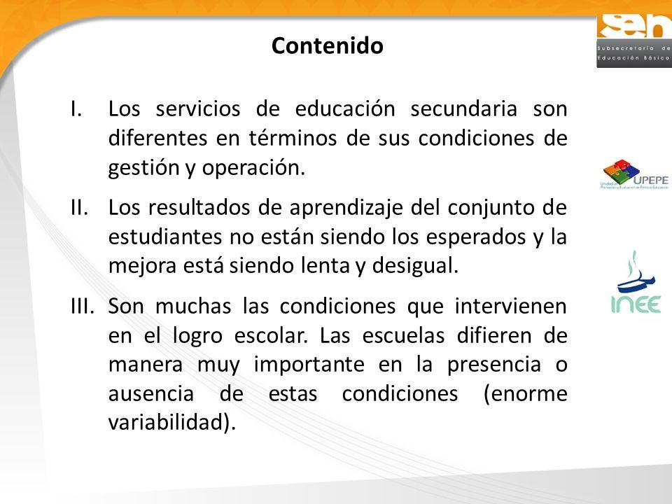 Contenido I.Los servicios de educación secundaria son diferentes en términos de sus condiciones de gestión y operación.