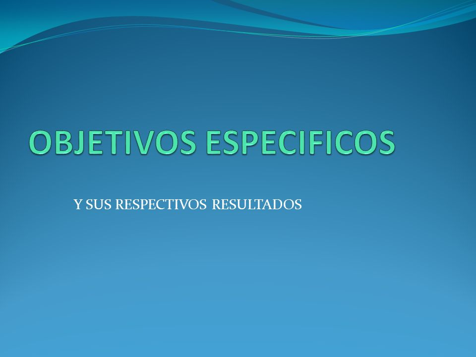 Y SUS RESPECTIVOS RESULTADOS