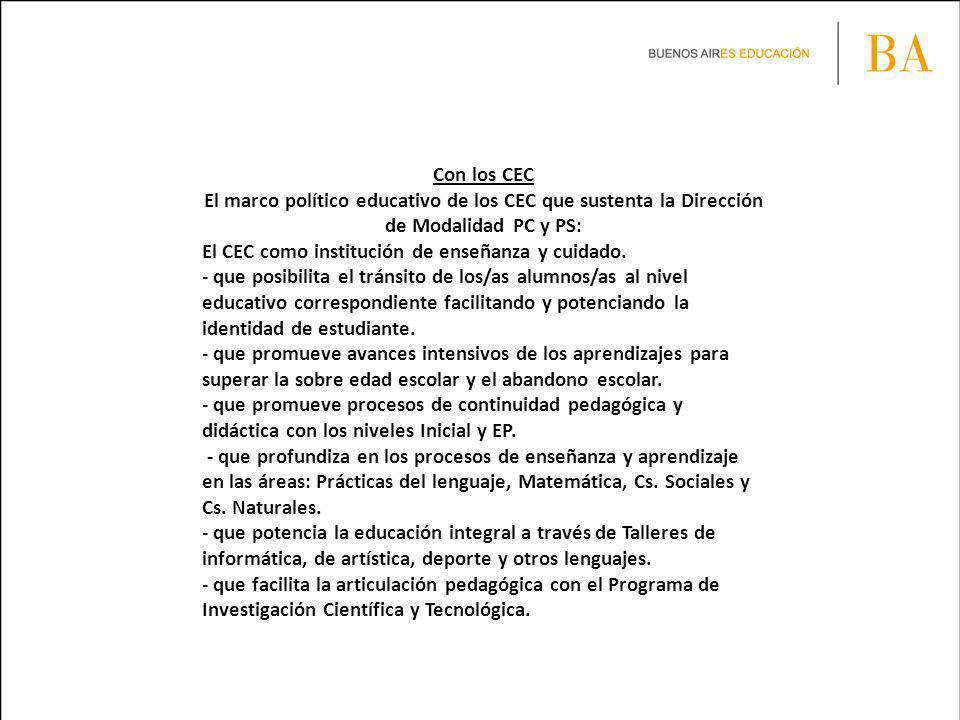 Con los CEC El marco político educativo de los CEC que sustenta la Dirección de Modalidad PC y PS: El CEC como institución de enseñanza y cuidado.