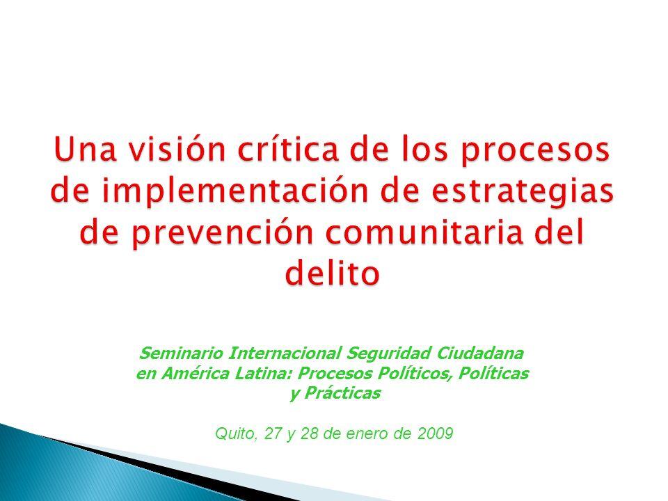 Seminario Internacional Seguridad Ciudadana en América Latina: Procesos Políticos, Políticas y Prácticas Quito, 27 y 28 de enero de 2009