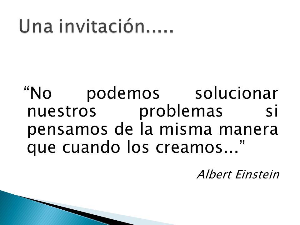 No podemos solucionar nuestros problemas si pensamos de la misma manera que cuando los creamos...