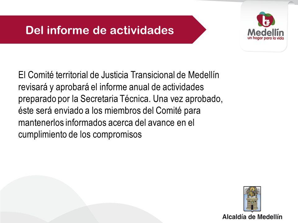 El Comité territorial de Justicia Transicional de Medellín revisará y aprobará el informe anual de actividades preparado por la Secretaria Técnica.