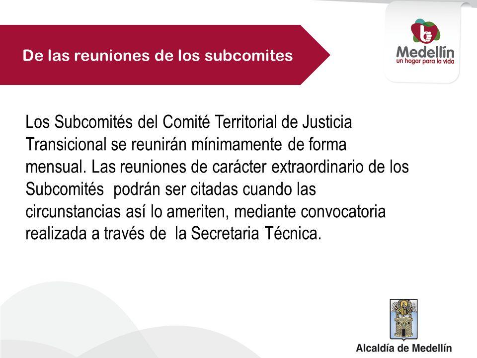 Los Subcomités del Comité Territorial de Justicia Transicional se reunirán mínimamente de forma mensual.