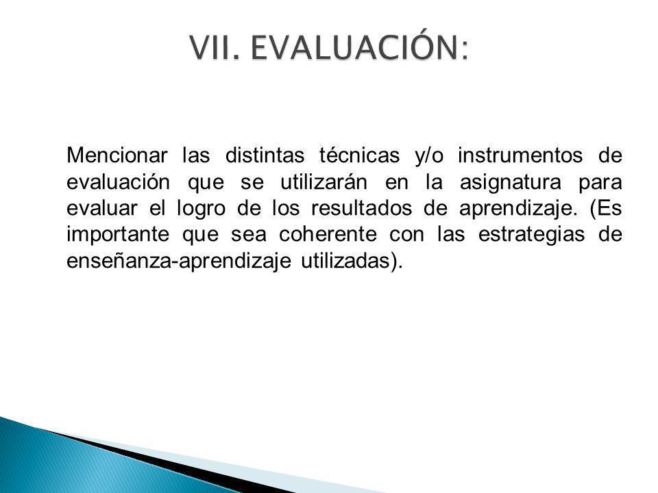 Mencionar las distintas técnicas y/o instrumentos de evaluación que se utilizarán en la asignatura para evaluar el logro de los resultados de aprendiz