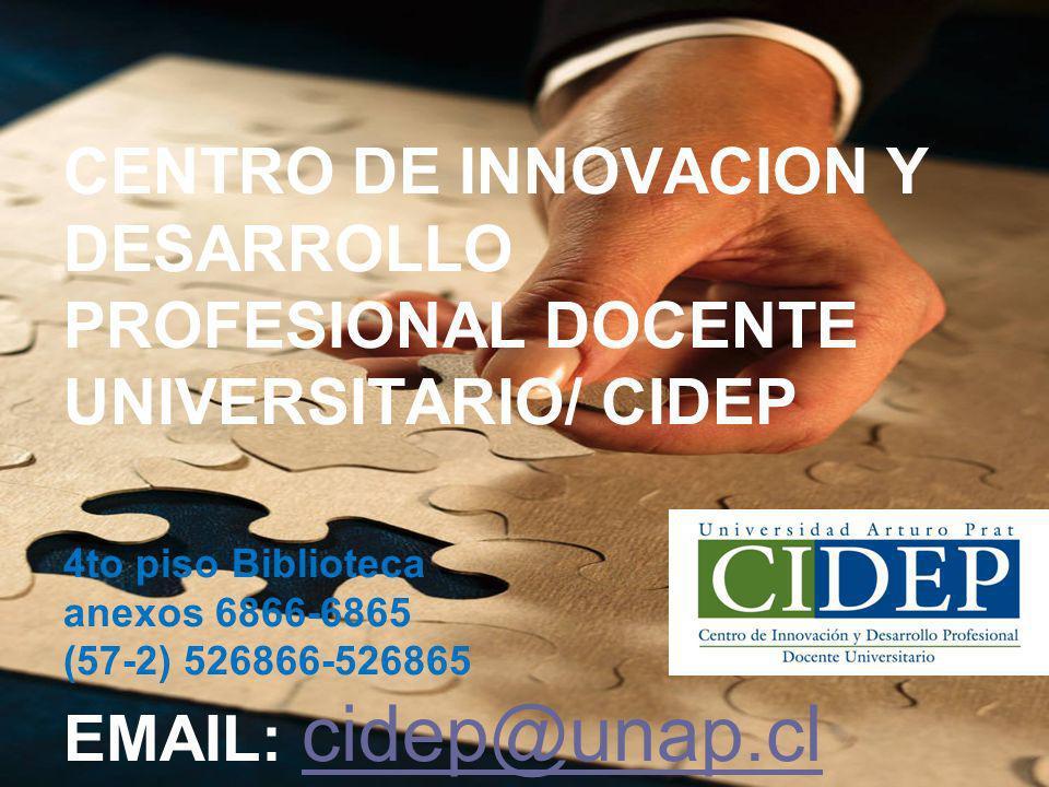 CENTRO DE INNOVACION Y DESARROLLO PROFESIONAL DOCENTE UNIVERSITARIO/ CIDEP 4to piso Biblioteca anexos 6866-6865 (57-2) 526866-526865 EMAIL: cidep@unap