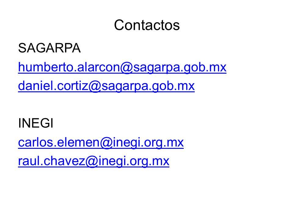 Contactos SAGARPA humberto.alarcon@sagarpa.gob.mx daniel.cortiz@sagarpa.gob.mx INEGI carlos.elemen@inegi.org.mx raul.chavez@inegi.org.mx