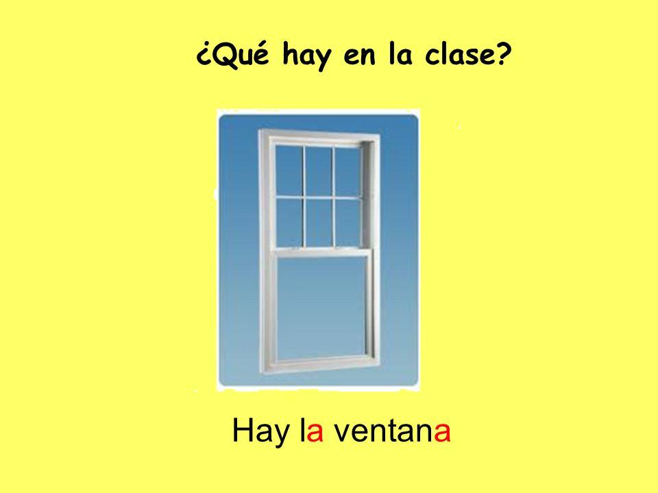 Hay la ventana ¿Qué hay en la clase?