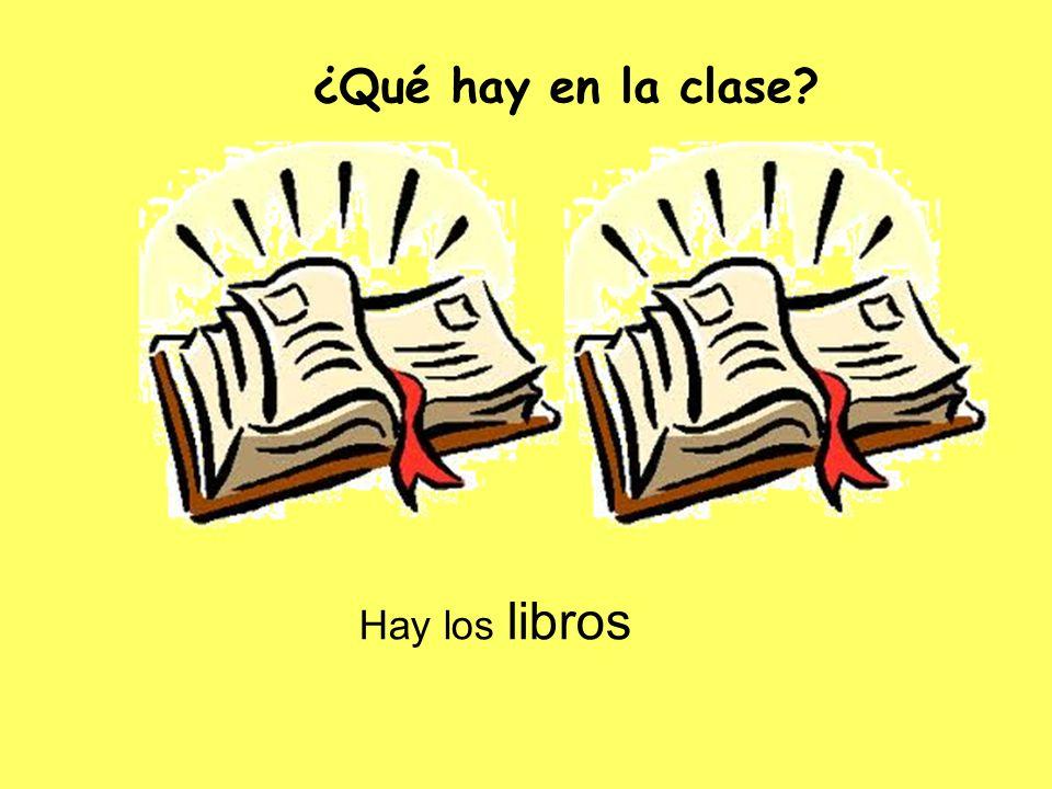 Hay los libros ¿Qué hay en la clase?