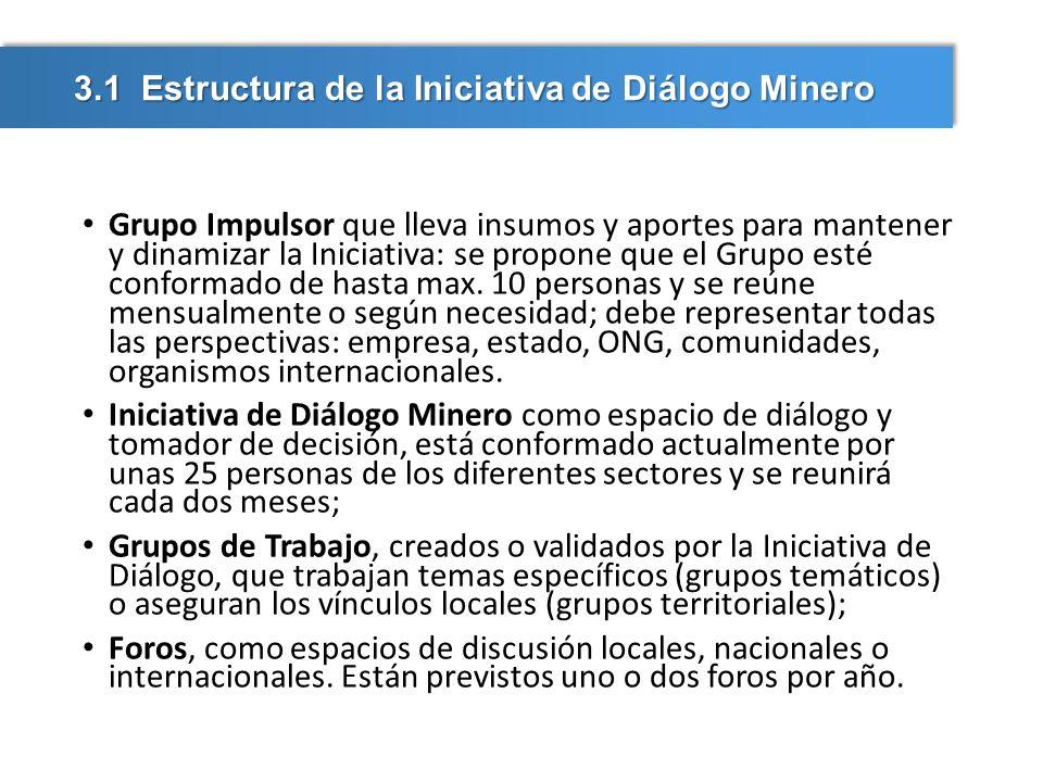 Grupo Impulsor que lleva insumos y aportes para mantener y dinamizar la Iniciativa: se propone que el Grupo esté conformado de hasta max. 10 personas