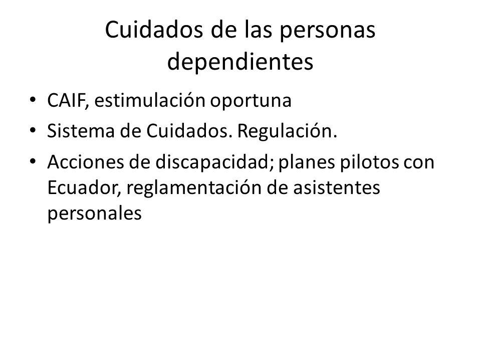 Cuidados de las personas dependientes CAIF, estimulación oportuna Sistema de Cuidados.