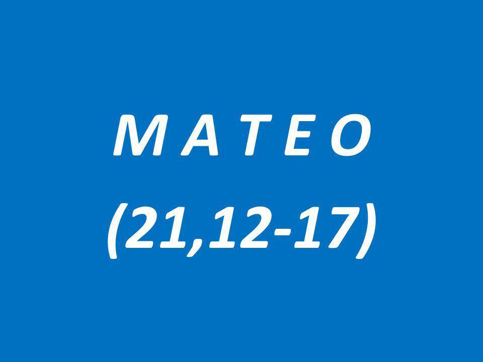 M A T E O (21,12-17)
