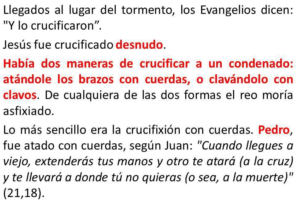 Llegados al lugar del tormento, los Evangelios dicen: