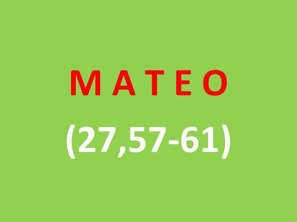 M A T E O (27,57-61)