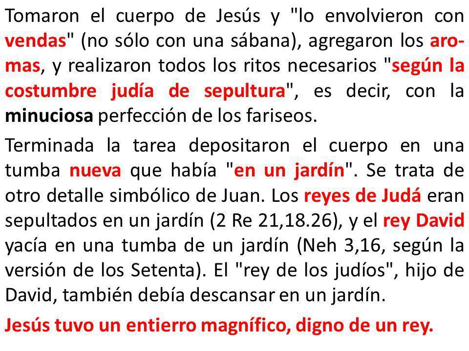 Tomaron el cuerpo de Jesús y