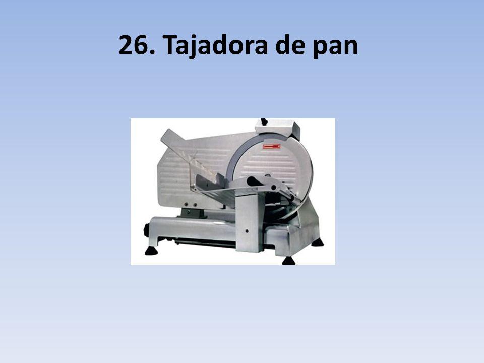 26. Tajadora de pan