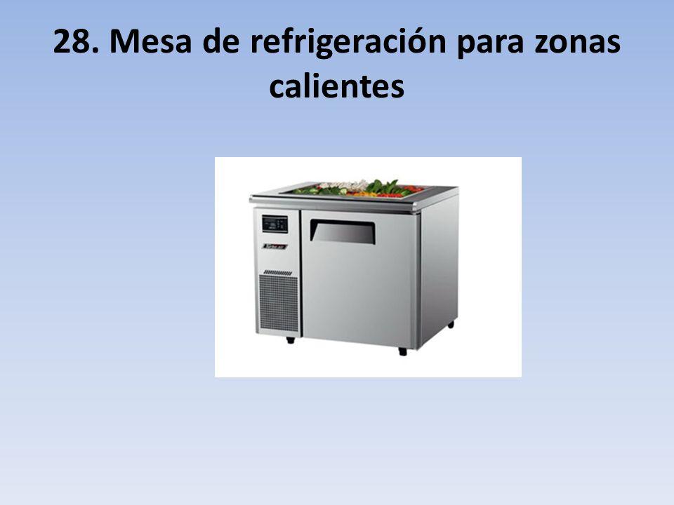 28. Mesa de refrigeración para zonas calientes