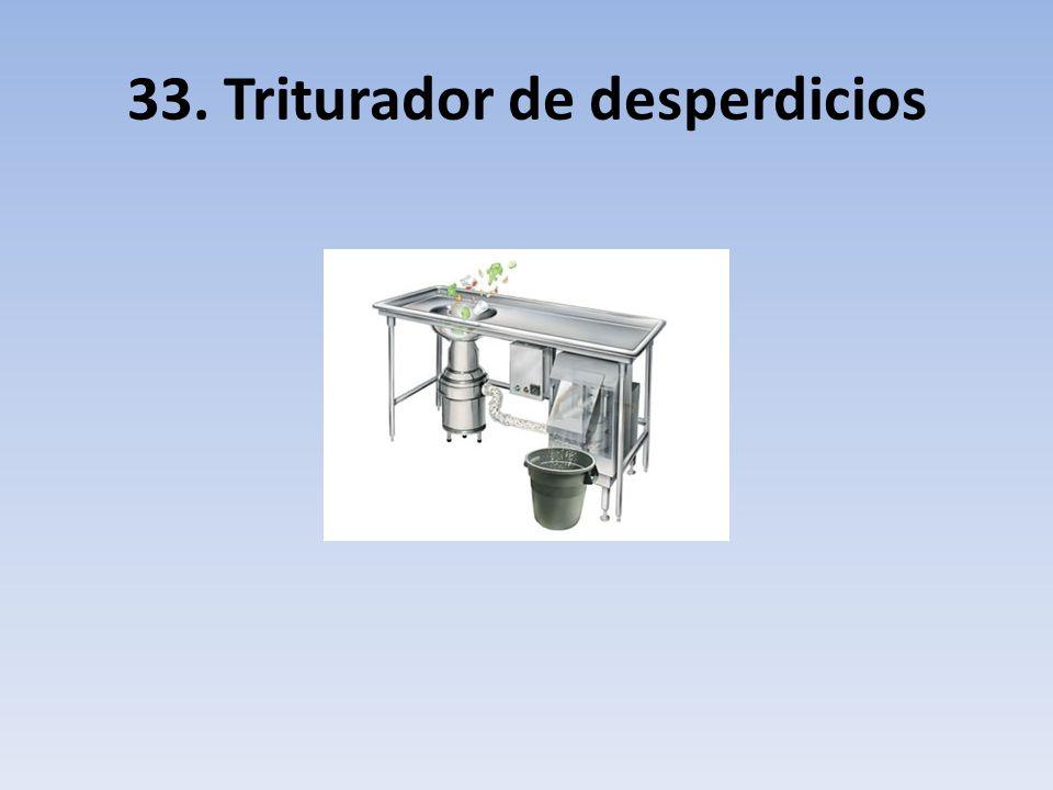33. Triturador de desperdicios