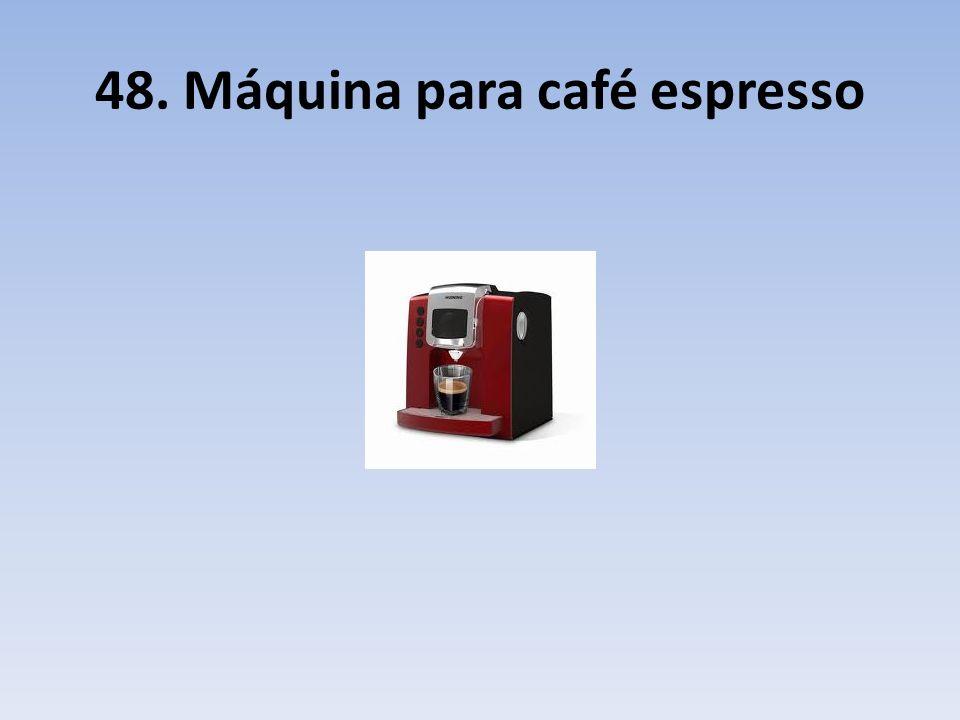 48. Máquina para café espresso
