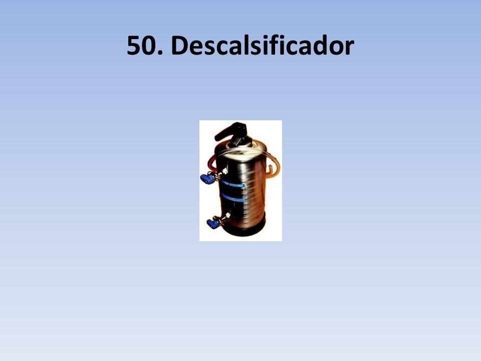 50. Descalsificador