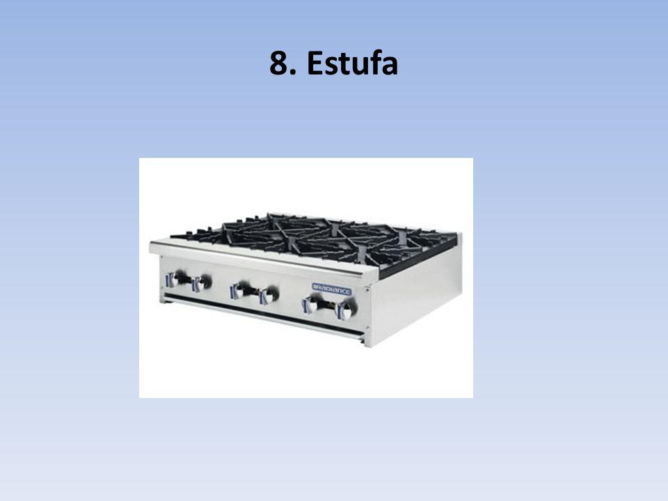 8. Estufa