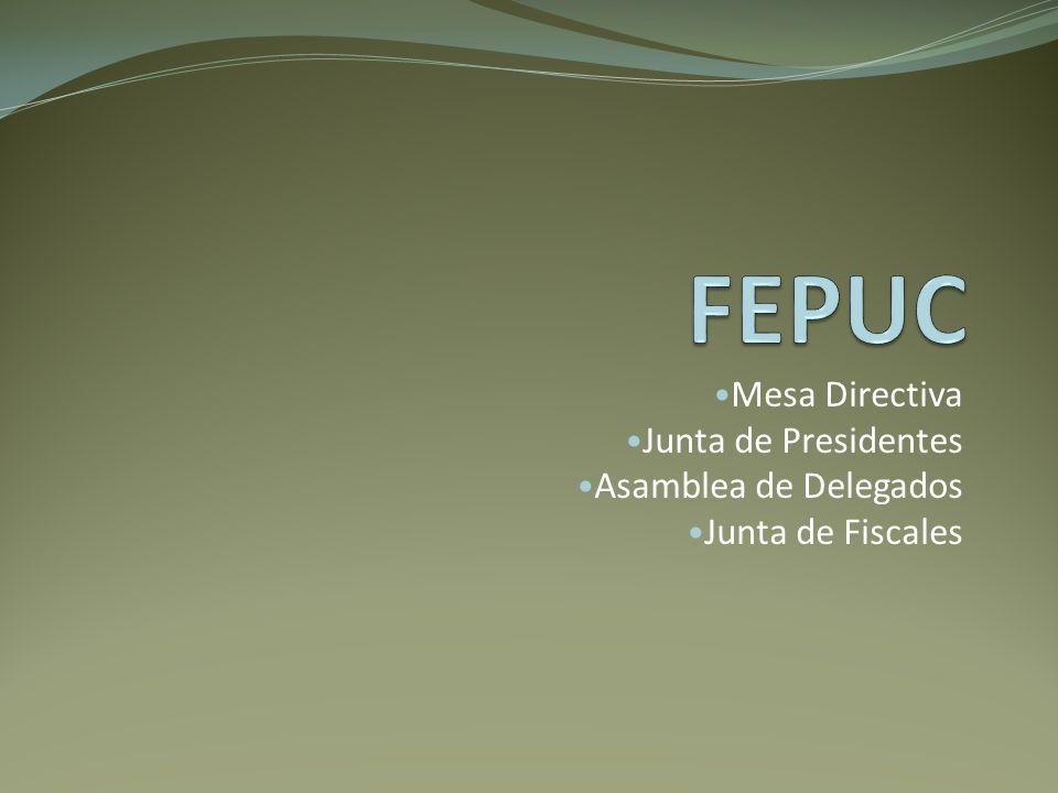 Mesa Directiva Junta de Presidentes Asamblea de Delegados Junta de Fiscales