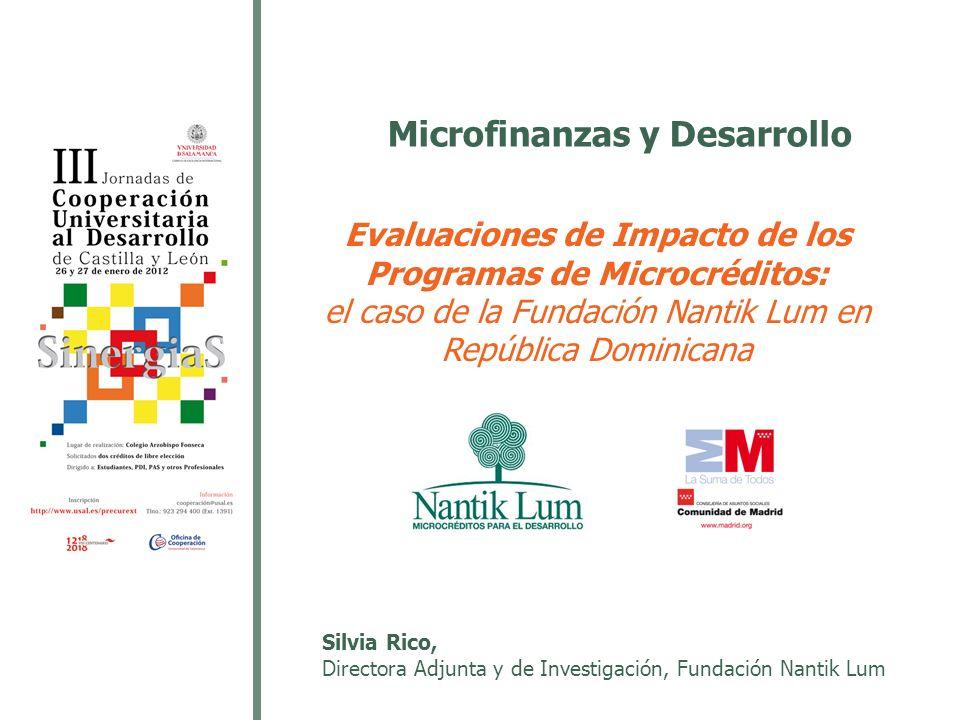 Microfinanzas y Desarrollo Evaluaciones de Impacto de los Programas de Microcréditos: el caso de la Fundación Nantik Lum en República Dominicana Silvi