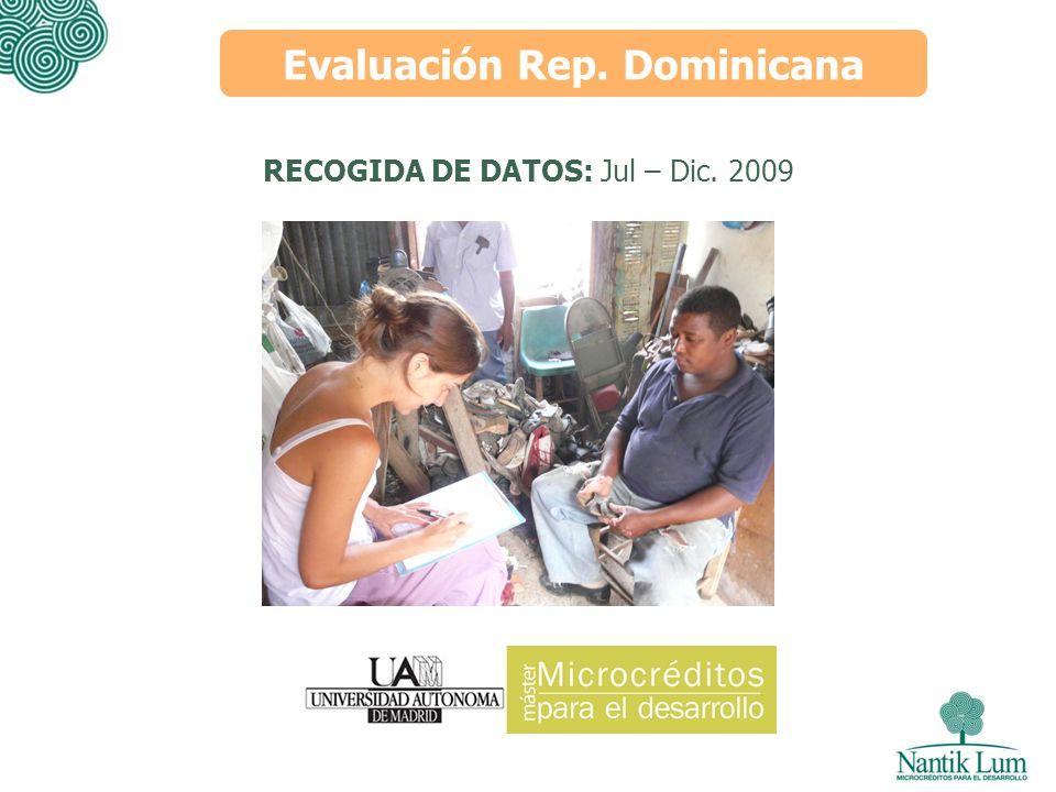 Evaluación Rep. Dominicana RECOGIDA DE DATOS: Jul – Dic. 2009