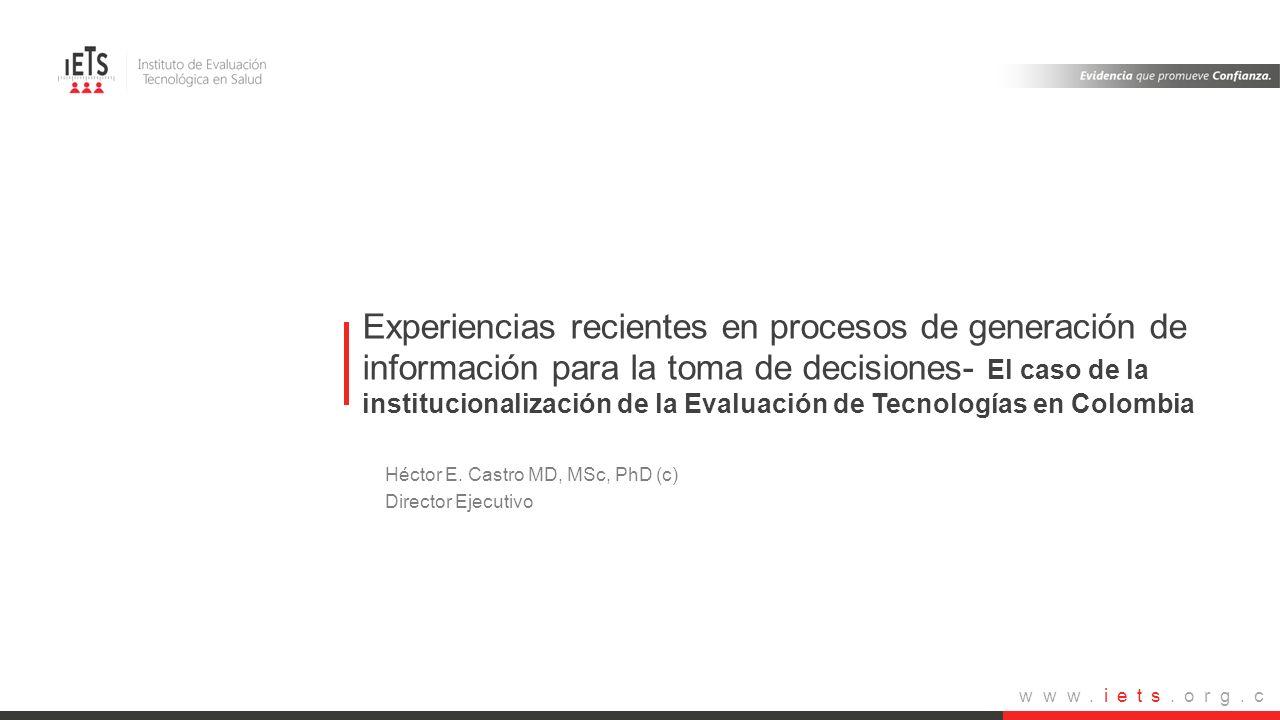 www.iets.org.c o Experiencias recientes en procesos de generación de información para la toma de decisiones- El caso de la institucionalización de la
