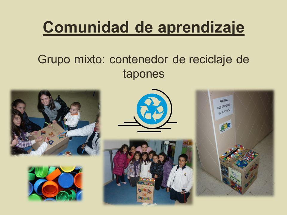 Comunidad de aprendizaje Grupo mixto: contenedor de reciclaje de tapones