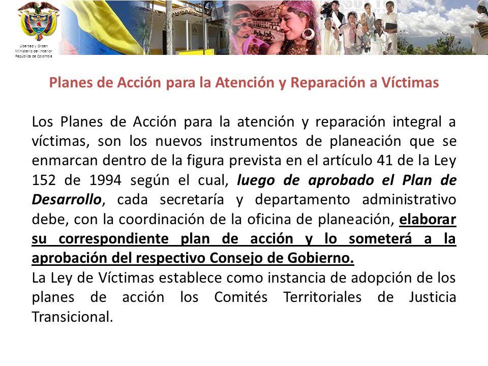 Libertad y Orden Ministerio del Interior República de Colombia Planes de Acción para la Atención y Reparación a Víctimas Los Planes de Acción para la