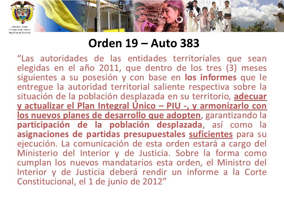 Libertad y Orden Ministerio del Interior República de Colombia Orden 19 – Auto 383 Las autoridades de las entidades territoriales que sean elegidas en