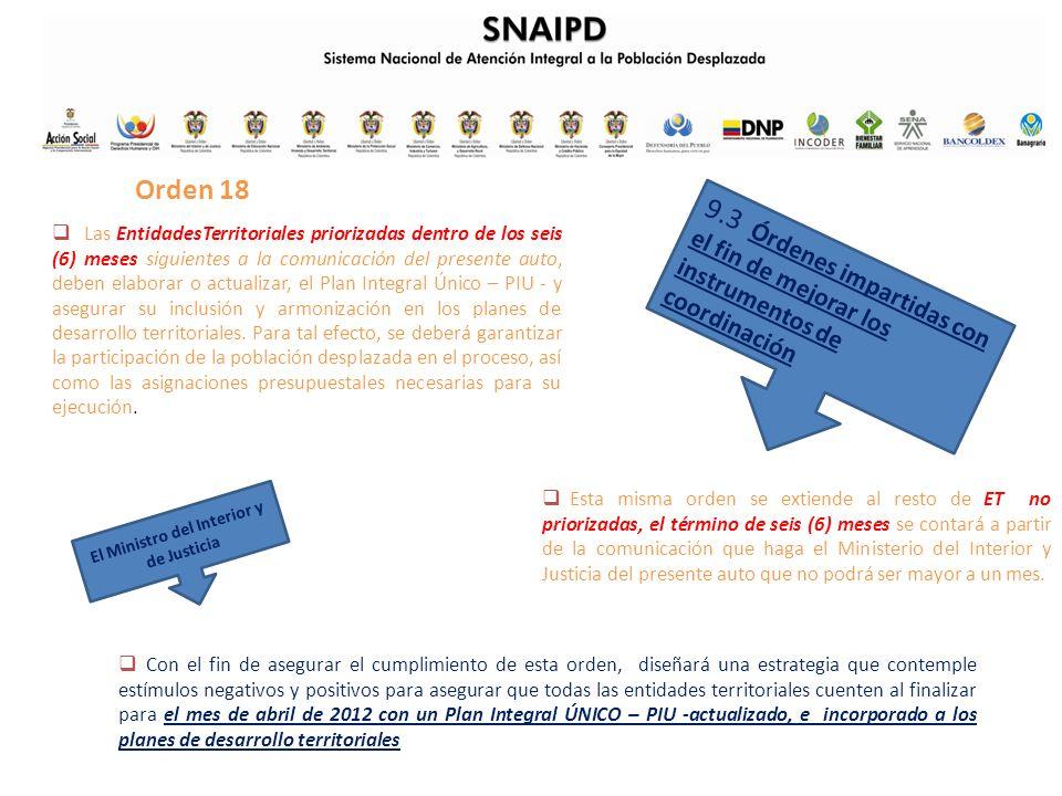 9.3 Órdenes impartidas con el fin de mejorar los instrumentos de coordinación Orden 18 Las EntidadesTerritoriales priorizadas dentro de los seis (6) m