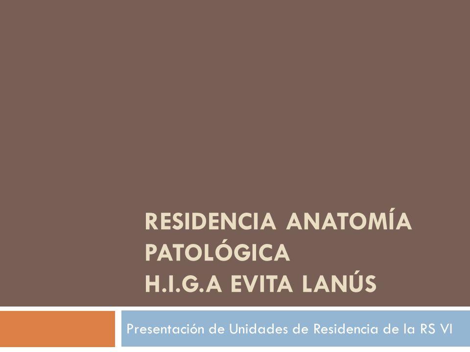 Hospital: Interzonal General de Agudos Evita Servicio: Anatomía Patológica Dirección: Río de Janeiro 1910; ( 1824)Lanús (O) Ubicación Física dentro del Hospital: Teléfonos: 4241 4051 / 09 int 294; Tel/Fax 4241 0754 Datos de Contacto