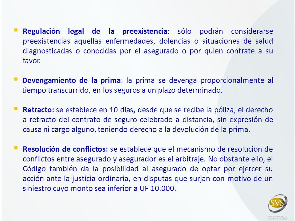 Regulación legal de la preexistencia: sólo podrán considerarse preexistencias aquellas enfermedades, dolencias o situaciones de salud diagnosticadas o