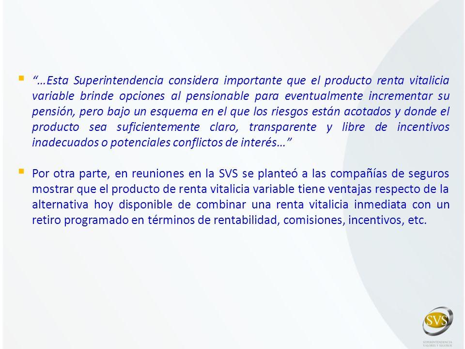 …Esta Superintendencia considera importante que el producto renta vitalicia variable brinde opciones al pensionable para eventualmente incrementar su
