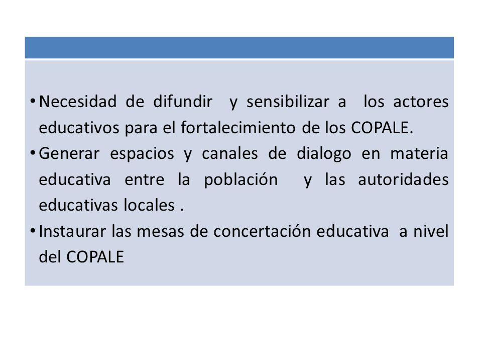 Necesidad de difundir y sensibilizar a los actores educativos para el fortalecimiento de los COPALE. Generar espacios y canales de dialogo en materia
